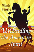 Unbridling the American Spirit